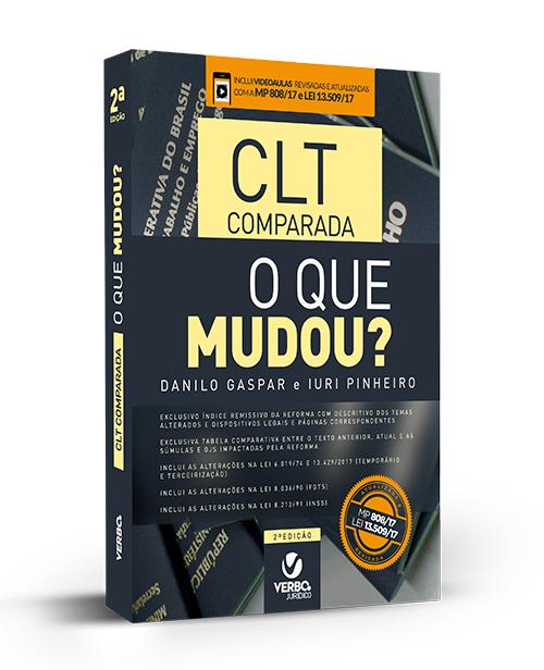 CLT comparada o que mudou? Revisada e Atualizada com a MP808 e Lei 13.509/17