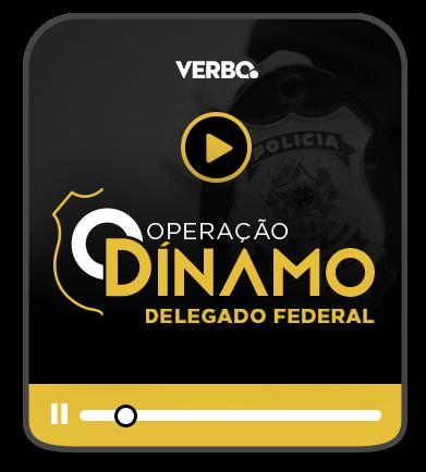 Delegado Federal  - OPERAÇÃO DÍNAMO   EAD