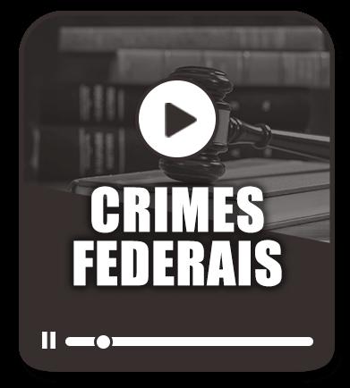 Crimes Federais - Curso Avançado