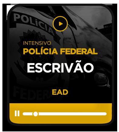 ESCRIVÃO DA POLÍCIA FEDERAL - EAD