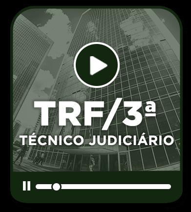 Técnico Judiciário - TRF 3ª Região - EAD